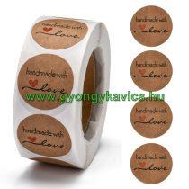 Szeretettel Kézzel Készült Handmade With Love (8) Matrica Kerek 25mm (500db)